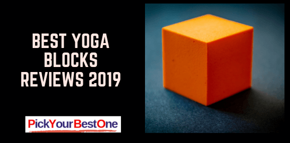 Best Yoga Blocks Reviews 2019