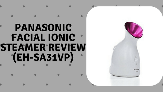 Panasonic Facial Ionic Steamer Review EH SA31VPf