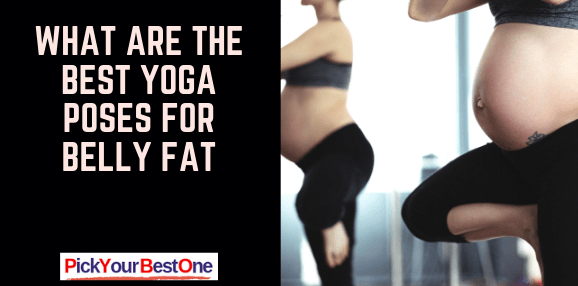What Are The Best Yoga Poses For Belly Fat
