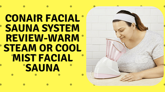 Conair Warm Steam and Cool Mist Facial Sauna Review