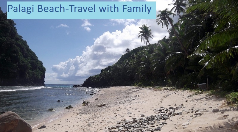 Palagi Beach-Travel with Family