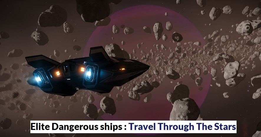 Elite Dangerous ships : Travel Through The Stars