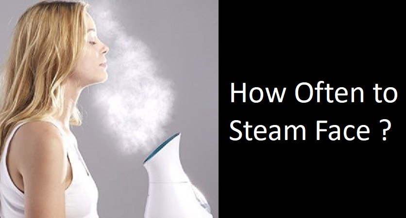 How Often to Steam Face