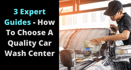 How To Choose A Quality Car Wash Center