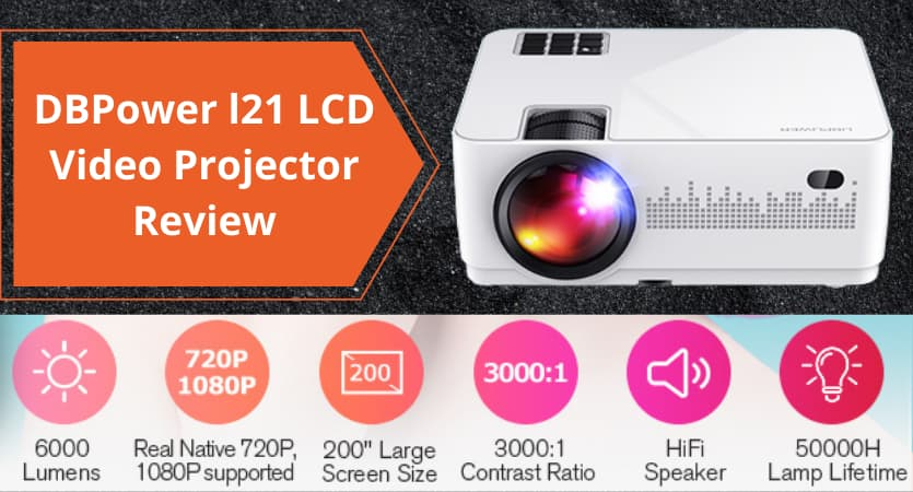 DBPower l21 LCD Video Projector Review
